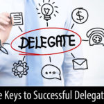 Three Keys to Successful Delegation