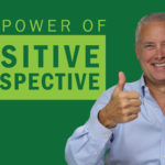 The Power of Positive Perspective – Remarkable TV