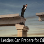 How Leaders Can Prepare for Crisis