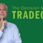 The Decision Making Trade-off – Remarkable TV