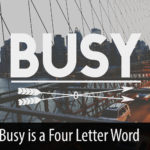 Busy is a Four-Letter Word