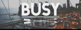 Busy isn't what you want