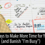 "Seven Ways to Make More Time for Yourself (and Banish ""I'm Busy"")"
