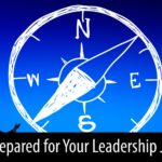 Are You Prepared for Your Leadership Journey?
