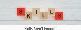 More than just skills