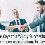 Five Keys to a Wildly Successful New Supervisor Training Process