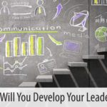 How Will You Develop Your Leaders?