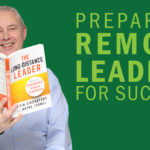 Preparing Remote Leaders for Success