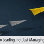 Four Keys to Leading, Not Just Managing, Change