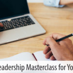 A Leadership Masterclass for You