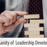 The Insanity of Leadership Development