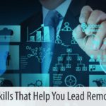 Five Skills That Help You Lead Remotely