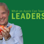 What an Apple Can Teach Us About Leadership – Remarkable TV