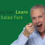 What You Can Learn from a Salad Fork – Remarkable TV