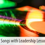 Five Songs with Leadership Lessons