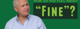 """Splash image for the video """"How Do You Feel About Fine?"""" with Kevin Eikenberry"""