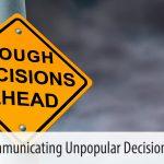 Communicating Unpopular Decisions