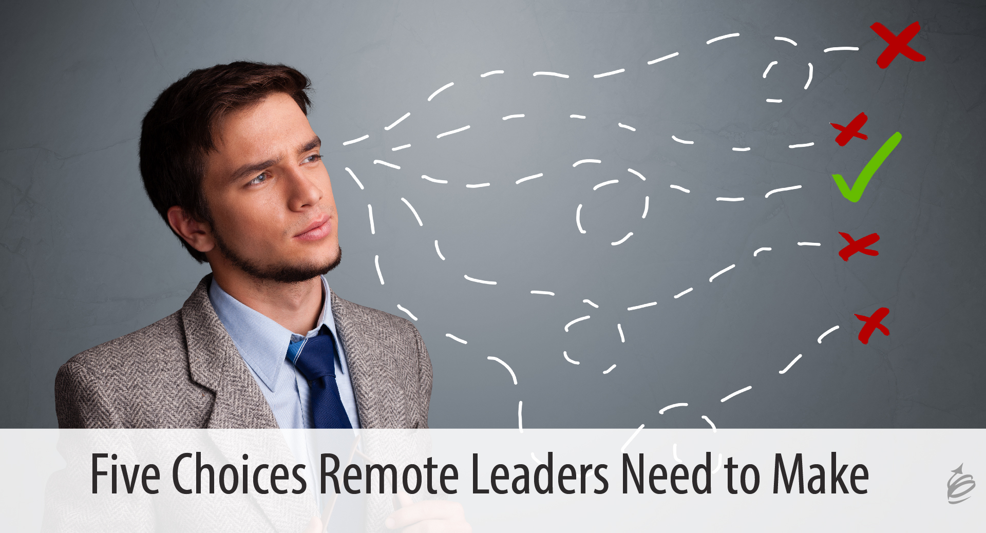 remote leadership choices