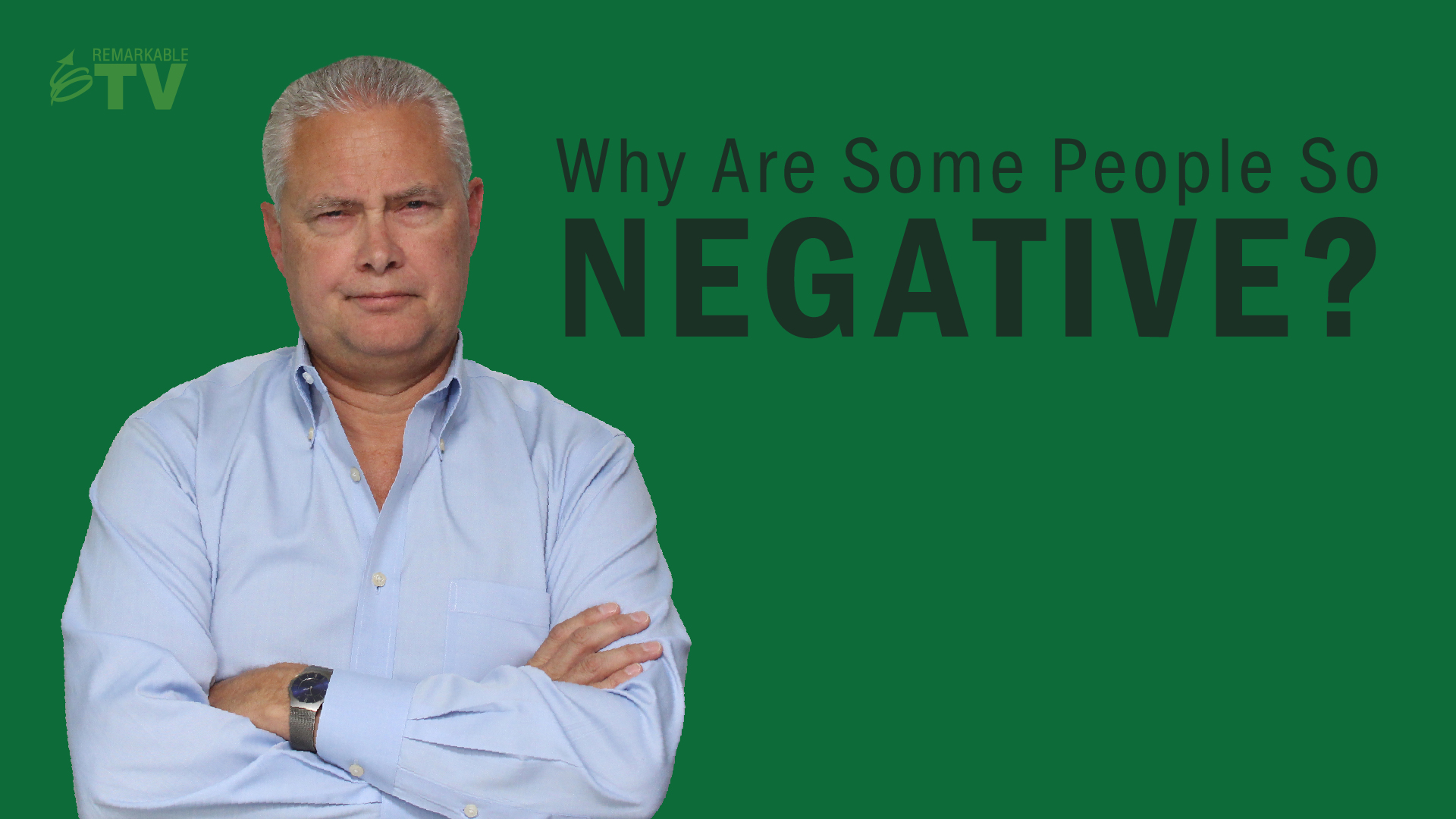 Video Splash Image: Why Are Some People So Negative?