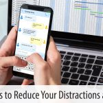 Five Ways to Reduce Your Distractions at Work