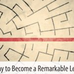 The Way to Become a Remarkable Leader
