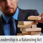Leadership is a Balancing Act