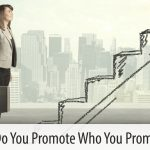 Why Do You Promote Who You Promote?