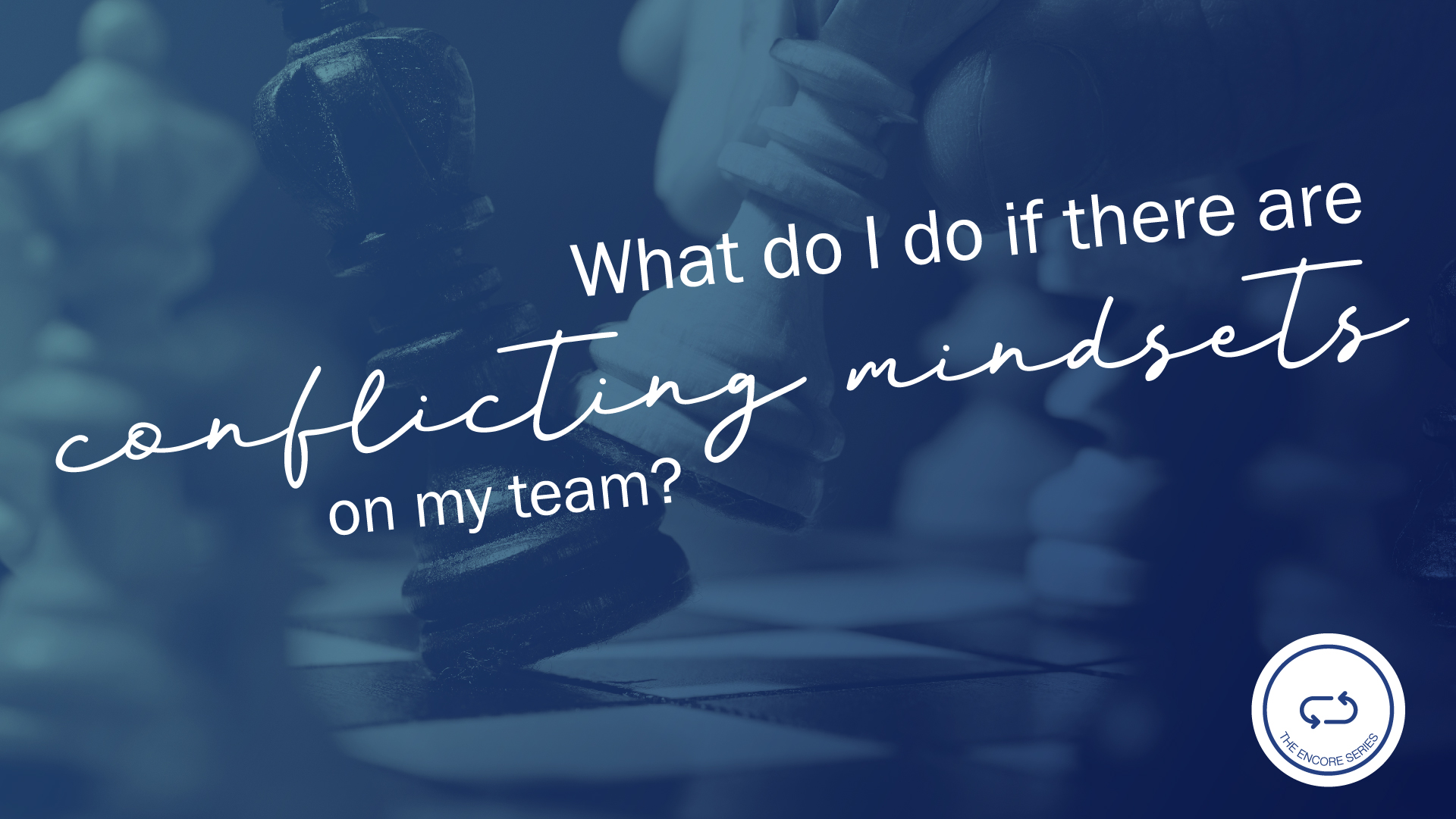 Splash Image for the video: What do I do if there are conflicting mindsets on my team?