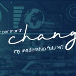 Encore Video Series #6: Can 1 hour per month change my leadership future?