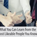 What You Can Learn from The Most Likeable People You Know