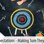 Setting Expectations – Making Sure They are Clear
