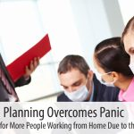 Planning Overcomes Panic: How to Prepare for More People Working from Home Due to the Coronavirus