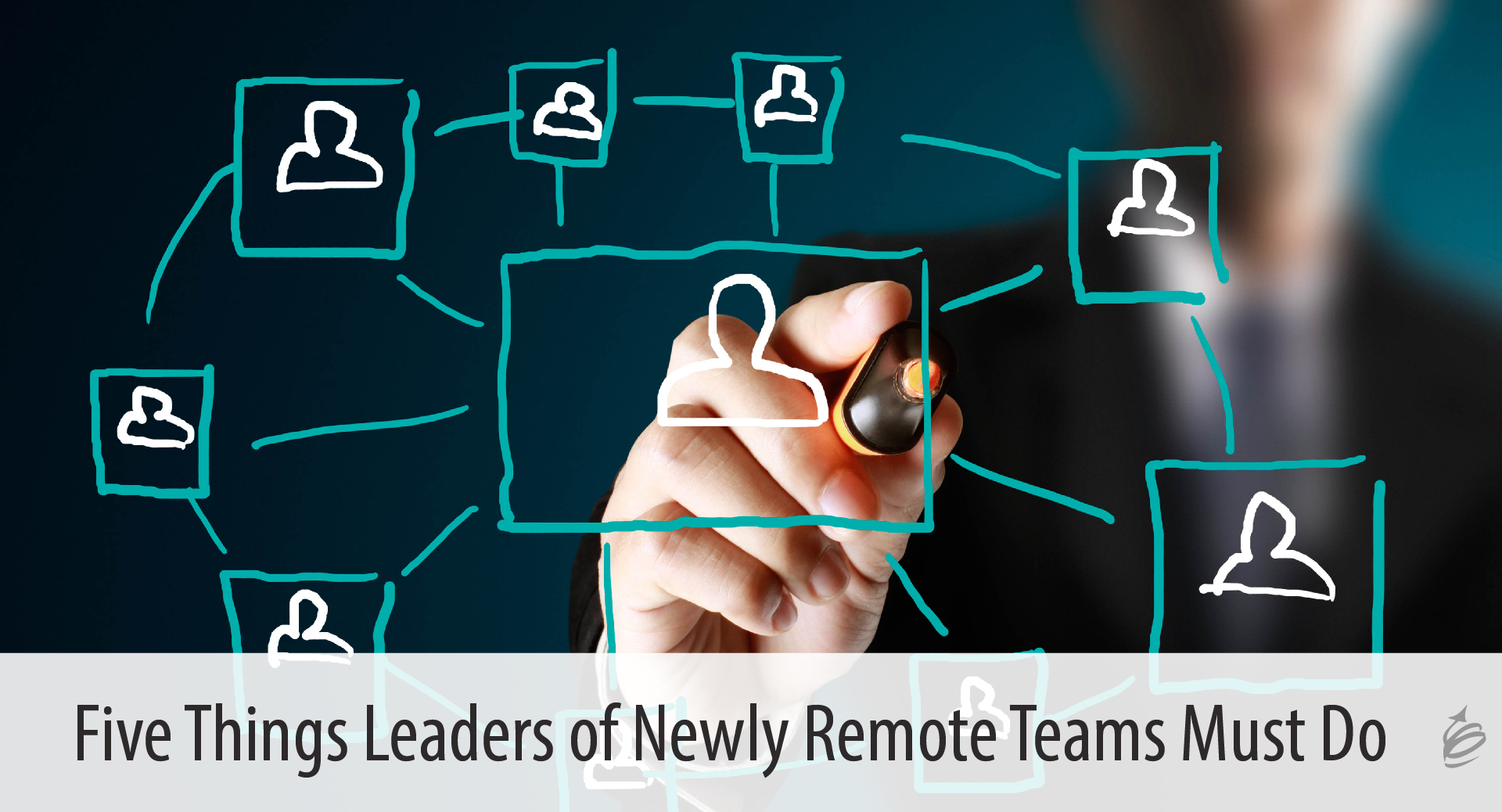 leading newly remote teams