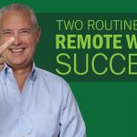 Two Routines for Remote Work Success – Remarkable TV