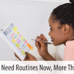 Why You Need Routines Now More than Ever