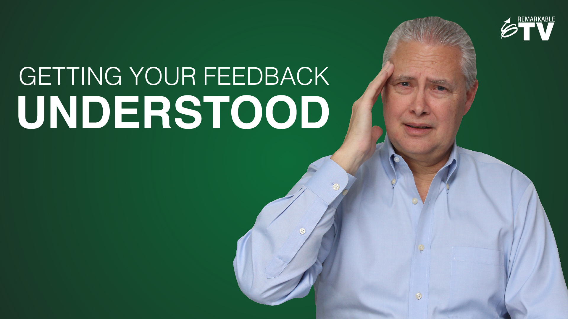 Getting Your Feedback Understood with Kevin Eikenberry