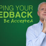 Helping Your Feedback Be Accepted