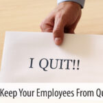 How to Keep Your Employees from Quitting