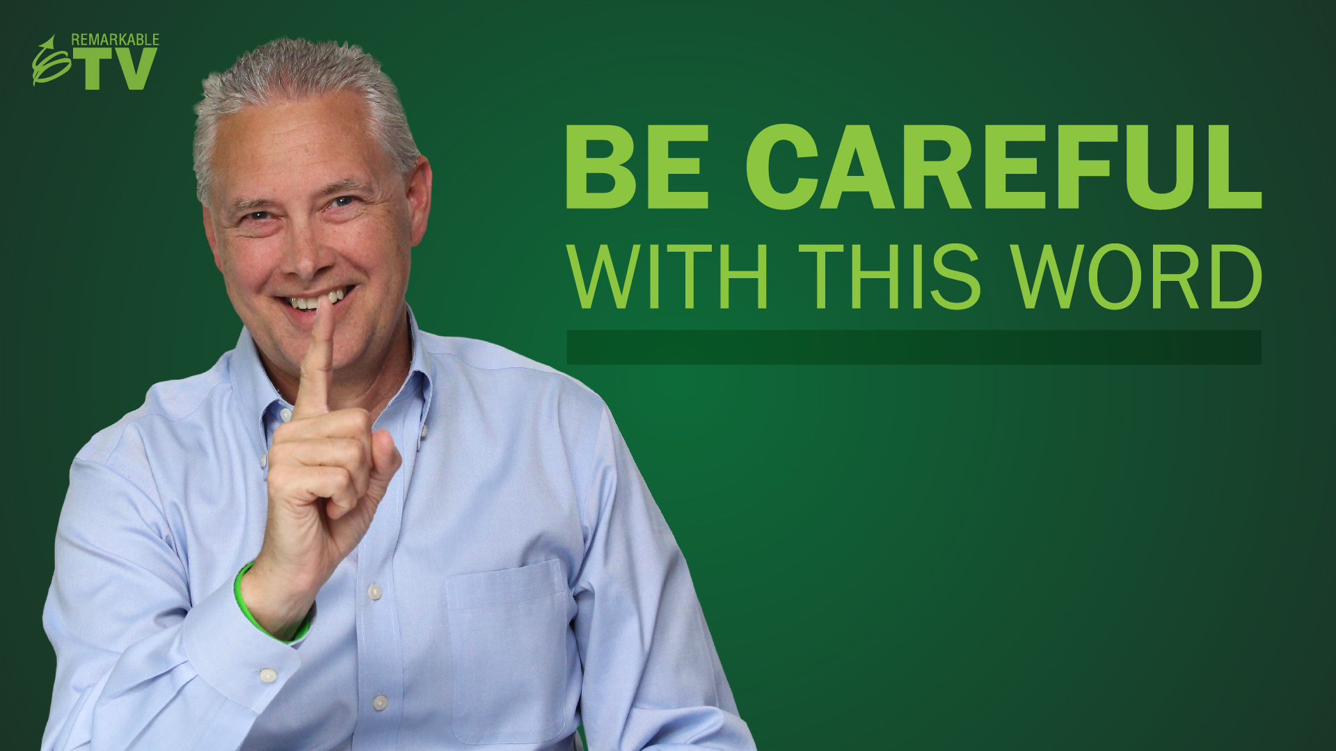 Be Careful With This Word - a Remarkable TV episode with Kevin Eikenberry