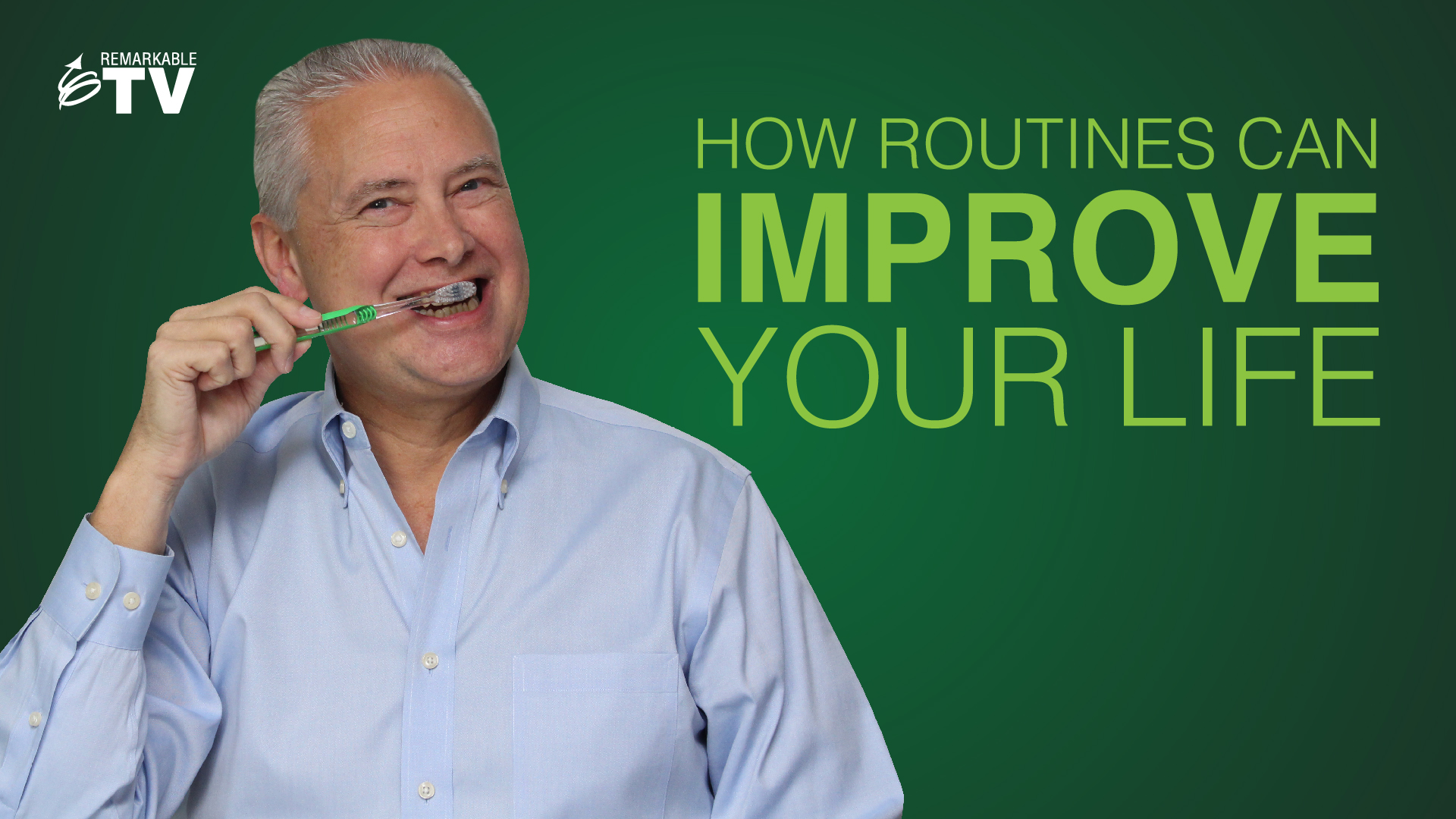 How Routines Can Improve Your Life - Remarkable TV