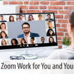 Making Zoom Work for You and Your Team