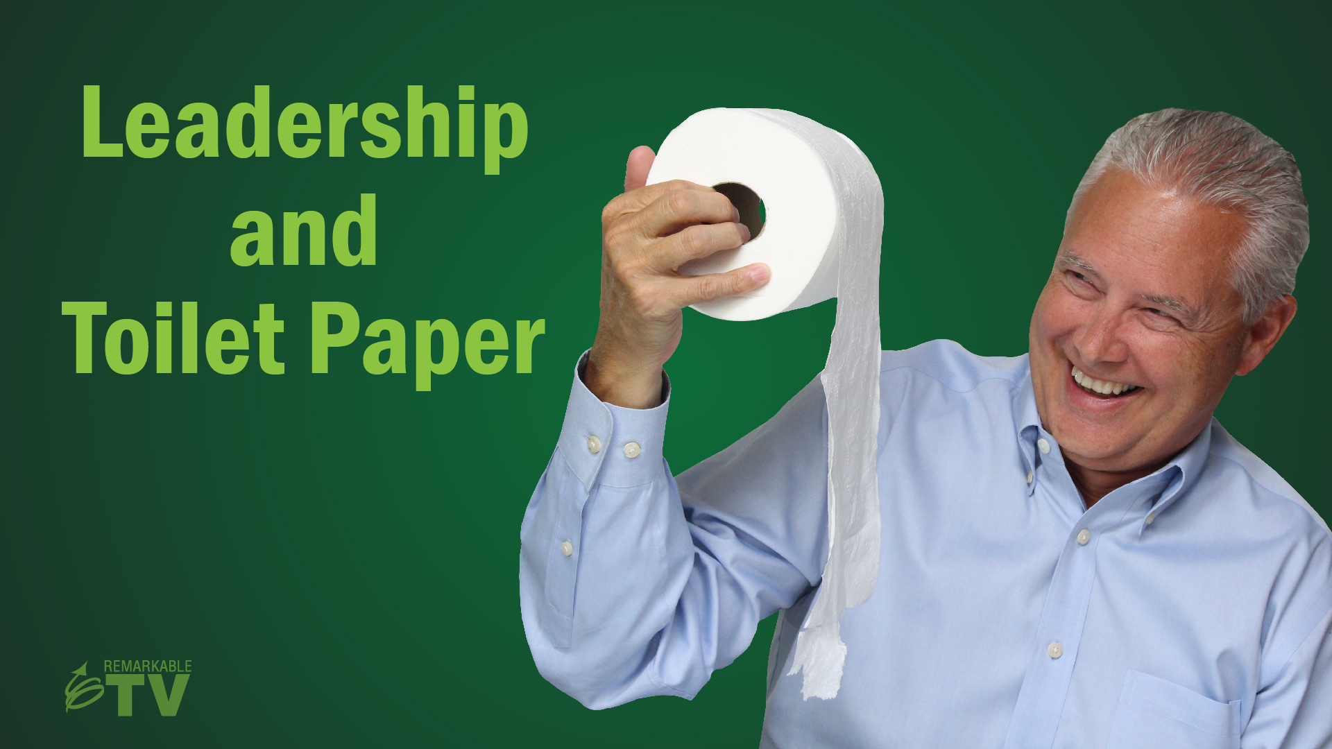 Leadership and Toilet Paper
