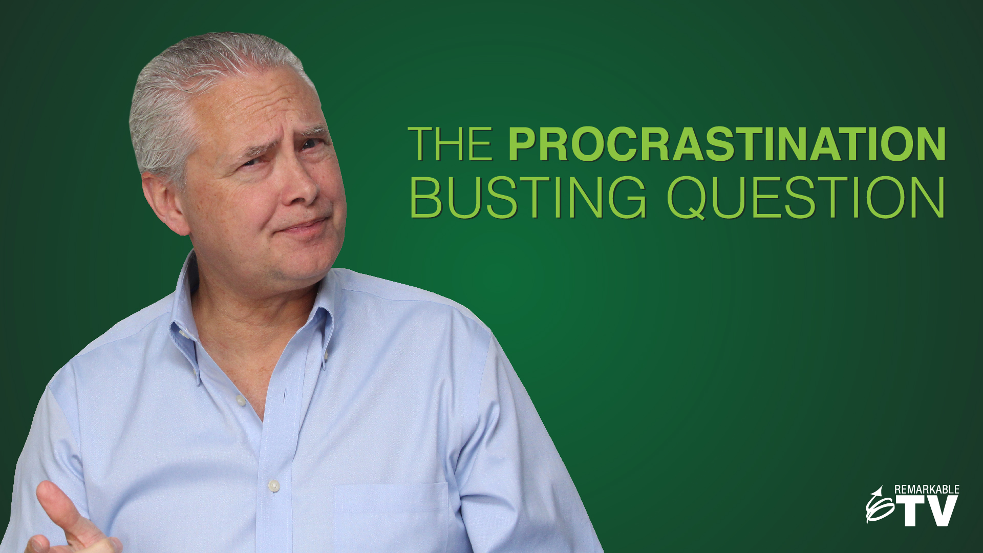 Procrastination Busting Question