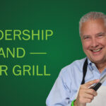 Leadership and Your Grill – Remarkable TV