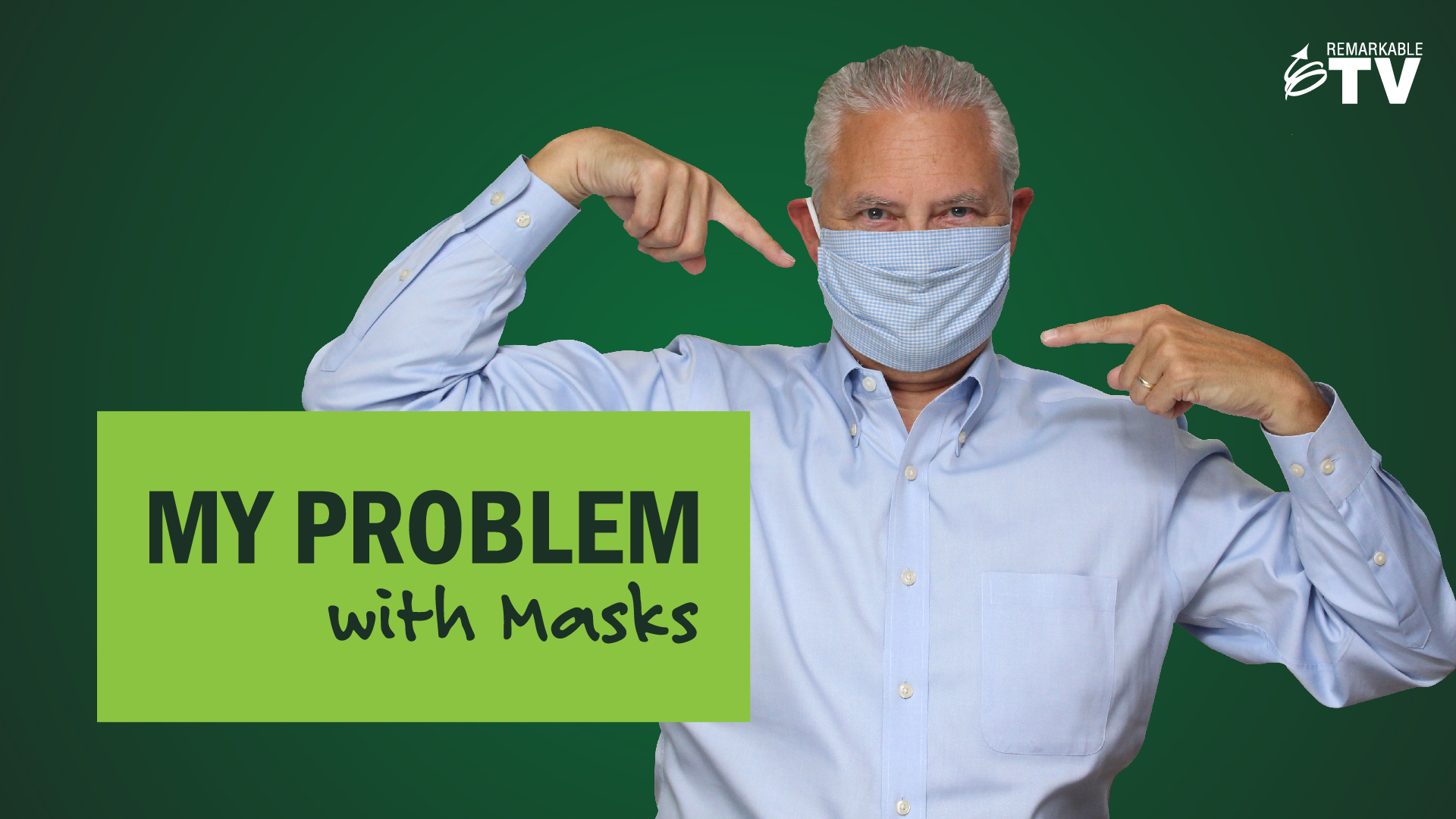 my problem with masks