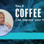 How a Coffee Cup Can Improve Your Meetings – Remarkable TV