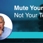 Mute Yourself, Not Your Team – Remarkable TV