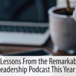 Remarkable Leadership Podcast