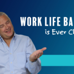 Work Life Balance is Ever Changing